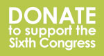 Donate to the Sixth Congress